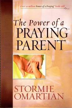 the power of a praying parent full pdf 17 best images about book love on good books stormie omartian and paradox