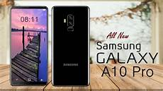 samsung galaxy phone price samsung galaxy a10 pro 2018 release date price