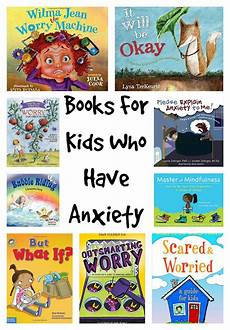 children s picture books about mental illness books for kids who struggle with anxiety making time for mommy