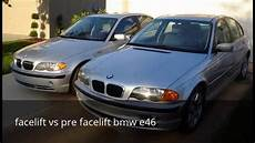 Bmw E46 Pre Facelift Vs Facelift