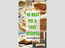 Top 10 Best Pie & Tart Recipes