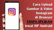 Cara Upload Gambar Instagram Di Hp Android Tanpa Aplikasi