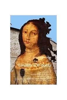 libreria universitaria urbino lavinia e il poeta la vera storia di lavinia feltria