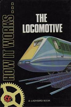books about cars and how they work 1984 pontiac sunbird navigation system ladybird book the locomotive how it works series 654 gloss hardback 1984