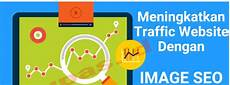 Tips Meningkatkan Seo Dengan Gambar Image Pada Website