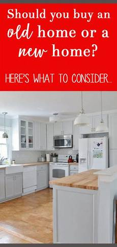 old homes new homes which should you buy all crafty things
