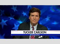 tucker carlson tonight live broadcast