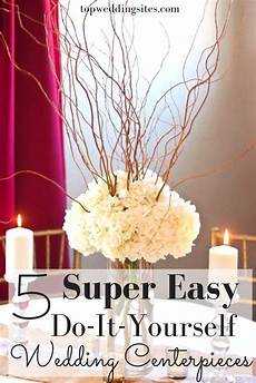 five easy do it yourself wedding centerpiece ideas wedding centerpieces wedding table
