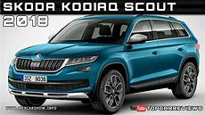 2018 Skoda Kodiaq Scout Review Rendered Price Specs