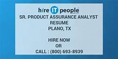 sr product assurance analyst resume plano tx hire it we get it done