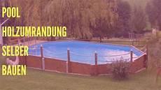 pool selber bauen pool holzumrandung selber bauen