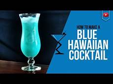 blue hawaiian cocktail how to make a blue hawaiian