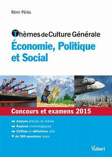 Th 232 Mes De Culture G 233 N 233 Rale 201 Conomie Politique Et Social