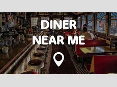 DINER NEAR ME   Points Near Me