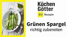 grüne spargel kochen gr 252 nen spargel kochen 2 zubereitungsvarianten f 252 r gr 252 nen