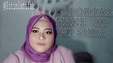 Tutorial Make Up Wisuda Simpel Dan Mudah