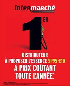 sp95 e10 prix le malin intermarch 233 l essence sp95 e10 224 prix co 251 tant jusqu au 31 d 233 cembre 2012