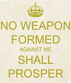 no weapon formed against me shall prosper poster laquandavis94 keep calm o matic