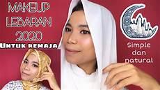 Tutorial Makeup Lebaran 2020 Makeup Untuk Remaja