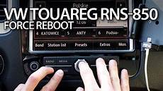 How To Reboot In Rns 850 System Vw Touareg Ii