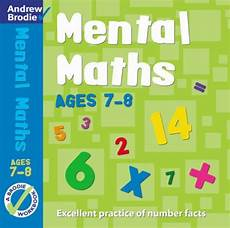 maths worksheets com mental maths for ages 7 8 workbook mental maths from andrew brodie publications