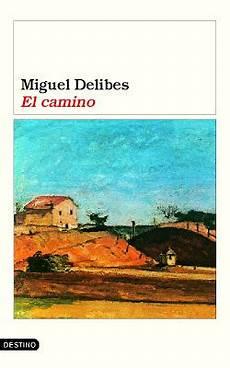 el camino miguel delibes epubgratis book review el camino by miguel delibes mboten