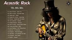 Acoustic Rock Songs 70s 80s 90s Top Classic Rock