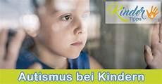 Autismus Bei Kindern - autismus bei kindern symptome und thearapie