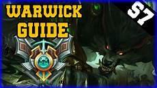 Season 7 Warwick Guide Warwick Jungle Guide League Of