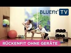 übungen ohne geräte r 252 cken workout ohne ger 228 te r 252 ckenfit 220 bungen f 252 r zu