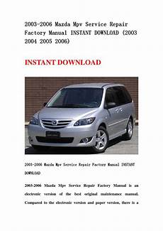car repair manuals online free 2003 mazda b series electronic throttle control 2003 2006 mazda mpv service repair factory manual instant download 2003 2004 2005 2006 by