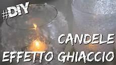 candele fai da te natalizie natale fai da te candele effetto ghiaccio diy candles