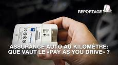 assurance auto au kilom 232 tre que vaut le quot pay as you drive quot