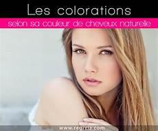 Quelle Coloration Choisir En Fonction De Sa Couleur De