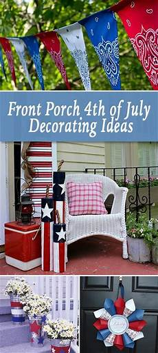 Favorite 4th Of July Porch Decor Ideas front porch 4th of july decorating ideas blue dresses
