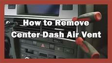 how remove dash on a how to remove center dash air vent 2007 audi s6 c6 youtube