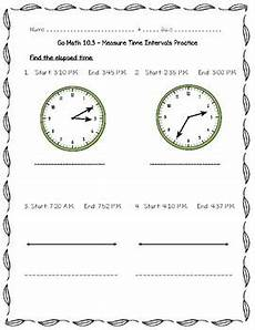 practice time worksheets 3rd grade 3455 go math practice 3rd grade chapter 10 time length liquid volume and mass