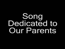 Songs Dedicated To song dedicated to our parents