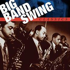 swing big band songs big band swing classics various artists songs reviews