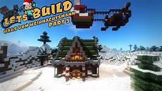 Malvorlagen Weihnachtsmann Haus Das Haus Vom Weihnachtsmann Weihnachts Special Part 3
