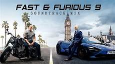 Fast Furious 9 Hobbs Shaw Soundtrack Mix Trap Edm