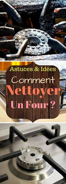 Astuces Comment Nettoyer Un Four Comment Nettoyer Un