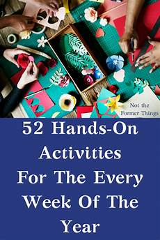 52 hands on activities for the every week of the year