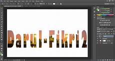 Cara Memasukan Gambar Ke Dalam Tulisan Di Photoshop Dengan