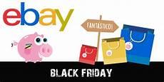Black Friday Ebay - black friday ebay espa 241 a c 243 mo aprovechar sus descuentos