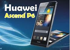 huawei p6 huawei ascend android phone p6 prices and specification