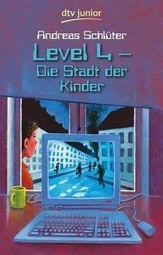 level 4 stadt der kinder die stadt der kinder die welt level 4 bd 1