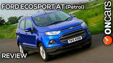 ford ecosport automatic 1 5p petrol review by oncars