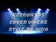 vivere di vasco ketron sd5 cover vivere di vasco style e edit by niko