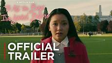 to all the boys i ve loved before to all the boys i ve loved before official trailer